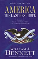 America: The Last Best Hope: Grades 6-12, 1914-Present