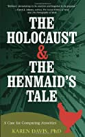 The Holocaust & the Henmaid's Tale: A Case for Comparing Atrocities