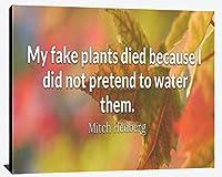 Myフェイク植物Died Because I Didにいるふりは水them Mitch Hedberg Relentless克服Humble成功引出線木製壁アート印刷写真イメージDecor 11.75 X 14.7 inches WOOD2456-size14.7