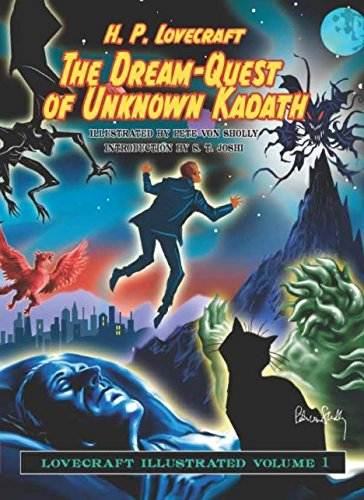 The Dream Quest of Unknown Kadath: Volume 1: Lovecraft Illustrated