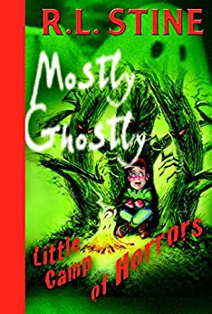Little Camp of Horrors (Mostly Ghostly Book 4) by [Stine, R.L.]