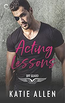 Acting Lessons (Off Guard Book 1) by [Allen, Katie]