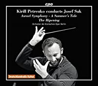 Suk:Krill Petrenko Conducts [Orchestra of the Komische Oper Berlin, Kirill Petrenko] [CPO: 555009-2] by Orchestra of the Komische Oper Berlin