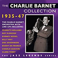 The Charlie Barnet Collection 1935-47 by Charlie Barnet & His Orchestra (2014-03-09)