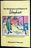 The Diagnosis and Stigma of Schizophrenia