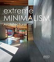 Extreme Minimalism: Architechture (Experimental)