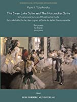 Pyotr Ilyich Tchaikovsky: The Swan Lake Suite and the Nutcracker Suite