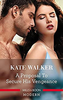 A Proposal To Secure His Vengeance by [Walker, Kate]