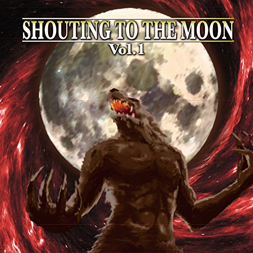 SHOUTING TO THE MOON Vol.1