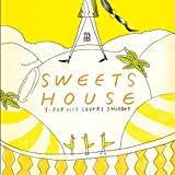 SWEETS HOUSE?for J?POP HIT COVERS SHERBET? 画像