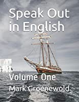 Speak Out in English: Volume One