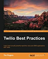 Twilio Best Practices