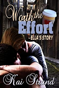 Worth the Effort: Ella's Story (Love's an Effort Book 1) by [Strand, Kai]