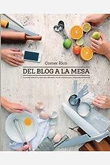 Comer Rico: Del Blog a La Mesa (Spanish Edition) Paperback