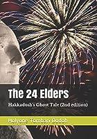 The 24 Elders (Hakkadosh's Ghost Tale)