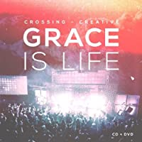 Grace Is Life CD / DVD by Crossing Creative (2013-05-03)