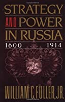 Strategy and Power in Russia 1600-1914 by Jr. William C. Fuller(1998-10-01)