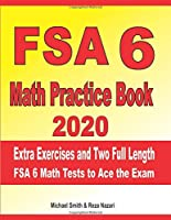 FSA 6 Math Practice Book 2020: Extra Exercises and Two Full Length FSA Math Tests to Ace the Exam