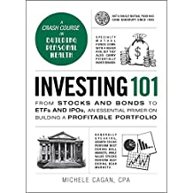 Investing 101: From Stocks and Bonds to ETFs and IPOs, an Essential Primer on Building a Profitable Portfolio (Adams 101)