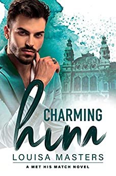 Charming Him: A Met His Match Novel by [Masters, Louisa]