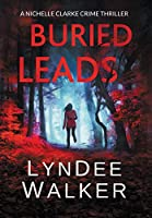 Buried Leads: A Nichelle Clarke Crime Thriller