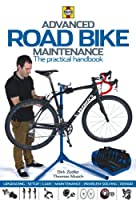 Advanced Road Bike Maintenance: The practical handbook (Haynes)
