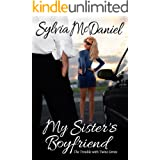 My Sister's Boyfriend: Small Town Romantic Comedy (The Trouble With Twins Romance Series Book 1)