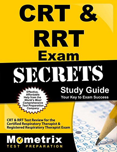 CRT & RRT Exam Secrets Study Guide: CRT & RRT Test Review for the Certified Respiratory Therapist & Registered Respiratory Therapist Exam (English Edition)