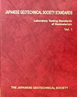 Japanese Geotechnical Society Standards: Laboratory Testing Standards of Geomaterial, Vol.1