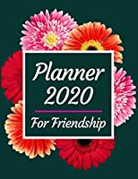 Planner 2020 for friendship: Jan 1, 2020 to Dec 31, 2020 : Weekly & Monthly Planner + Calendar Views (2020 Pretty Simple Planners)