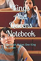 Kings And Queens Notebook