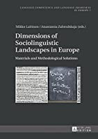 Dimensions of Sociolinguistic Landscapes in Europe: Materials and Methodological Solutions (Sprachkoennen Und Sprachbewusstheit in Europa / Language Competence and Language Awareness in Europe)
