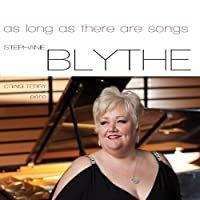 As Long as There Are Songs by Stephanie Blythe (2013-09-24)