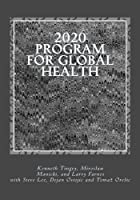 2020 Program for Global Health: Knowledge-driven universal coverage in this decade [並行輸入品]