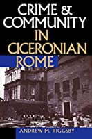Crime & Community in Ciceronian Rome