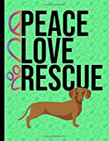 Peace Love Rescue: Daily Planner Hourly Appointment Book Schedule Organizer Personal Or Professional Use 365 Days Dachshund Dog Green Cover