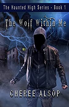 The Haunted High Series Book 1- The Wolf Within Me by [Alsop, Cheree]