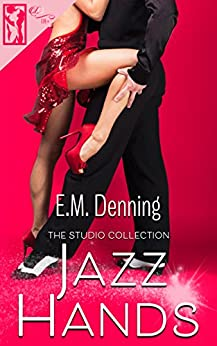 Jazz Hands (The Studio Collection Book 3) by [Denning, E.M.]