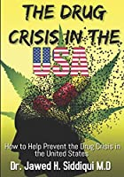 The Drug Crisis In the USA: How to help Prevent the Drug Crisis in the United States