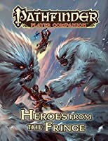 Heroes from the Fringe (Pathfinder Player Companion)