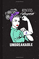 Hepatitis Warrior Unbreakable: Hepatitis Awareness Gifts Blank Lined Notebook Support Present For Men Women Jade Ribbon Awareness Month / Day Journal for Him Her