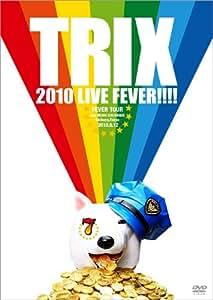 TRIX 2010 LIVE FEVER!!!! [DVD]