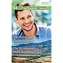Top-Notch Doc, Outback Bride/The Billionaire Baby Bombshell (Billionaires and Babies)