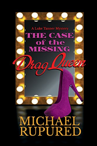 The Case of the Missing Drag Queen (Luke Tanner Mysteries Book 1) (English Edition)