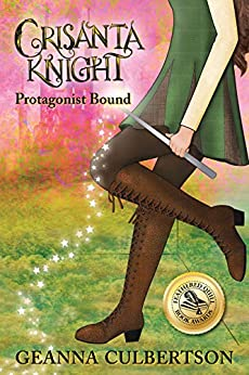 Crisanta Knight: Protagonist Bound (the Crisanta Knight Series Book 1) by [Culbertson, Geanna]