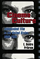 Cinema & Culture: Independent Film in the United States, 1980-2001 (Framing Film)
