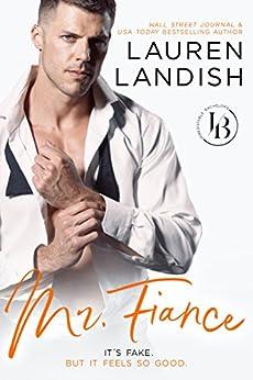 Mr. Fiancé: An Accidental Marriage Romance (Irresistible Bachelors Book 2) by [Landish, Lauren]