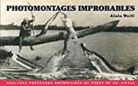 Photomontages Improbables: Tall Tale Post Cards Americaines Du Debut Du XX Siecle