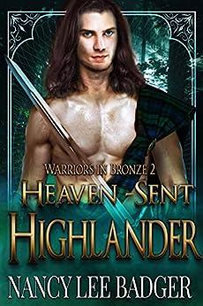 Heaven-Sent Highlander (Warriors in Bronze Book 2) by [Badger, Nancy Lee]