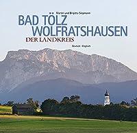 Bad Toelz-Wolfratshausen-Der Landkreis: Deutsch-Englisch